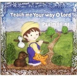 Teach Me Thy Way, O Lord